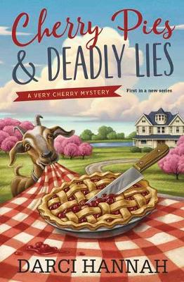 Cherry Pies and Deadly Lies: Book 1: A Very Cherry Mystery (Paperback)