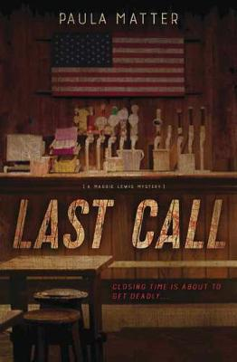 Last Call: Book 1: A Maggie Lewis Mystery (Paperback)