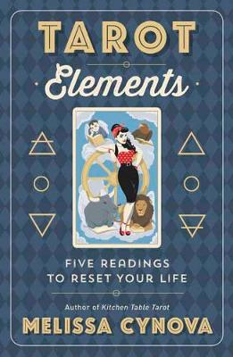 Tarot Elements: Five Readings to Reset Your Life (Paperback)