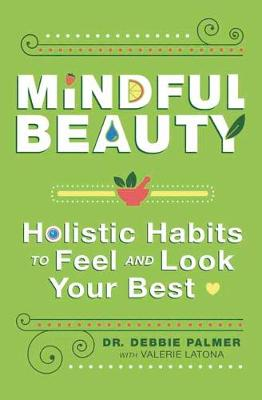 Mindful Beauty: Holistic Habits to Feel and Look Your Best (Paperback)