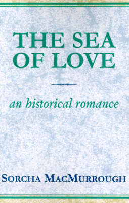 The Sea of Love: An Historical Romance (Paperback)