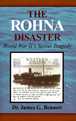 The Rohna Disaster: World War II's Secret Tragedy (Hardback)