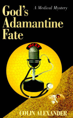 God's Adamantine Fate - Medical Mysteries (Paperback)
