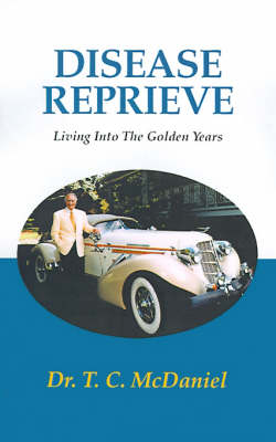 Disease Reprieve: Living Into the Golden Years (Paperback)