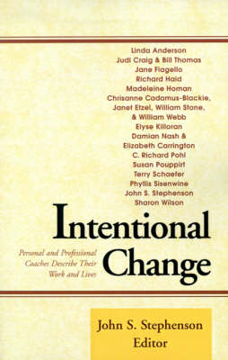 Intentional Change: Personal and Professional Coaches Describe Their Work and Lives (Paperback)