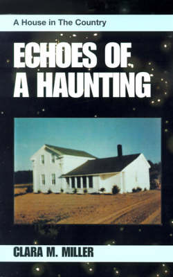 Echoes of a Haunting: A House in the Country (Paperback)