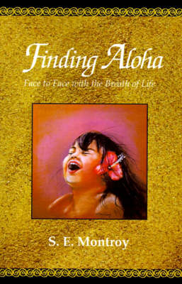 Finding Aloha: Face to Face with the Breath of Life (Hardback)