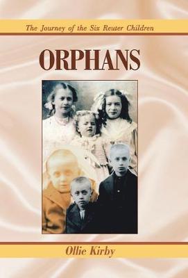 Orphans: The Journey of the Six Reuter Children (Hardback)
