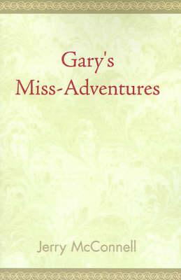 Gary's Miss Adventures (Paperback)