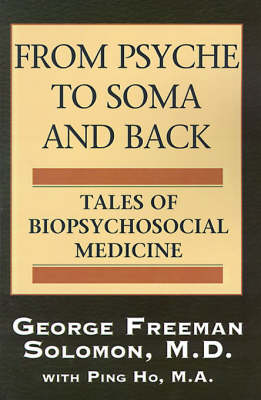 From Psyche to Soma and Back: Tales of Biopsychosocial Medicine (Paperback)
