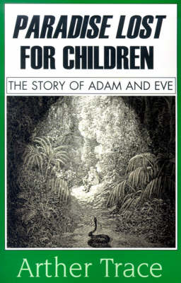 Paradise Lost for Children: The Story of Adam and Eve (Paperback)