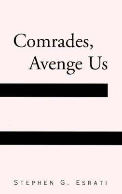 Comrades, Avenge Us (Paperback)