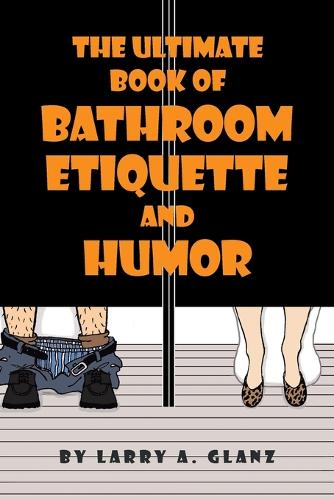 The Ultimate Book of Bathroom Etiquette and Humor (Paperback)