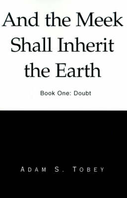 And the Meek Shall Inherit the Earth: Doubt (Paperback)