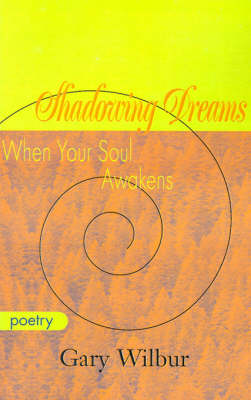 Shadowing Dreams: When Your Soul Awakens (Paperback)