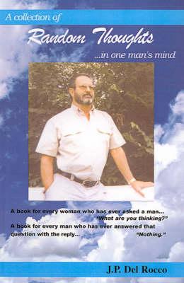 Random Thoughts: In One Man's Mind (Hardback)