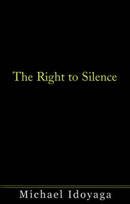 The Right to Silence (Paperback)