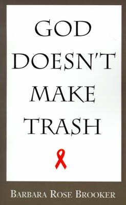 God Doesn't Make Trash (Paperback)