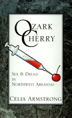 Ozark Cherry: Sex & Drugs in Northwest Arkansas (Hardback)