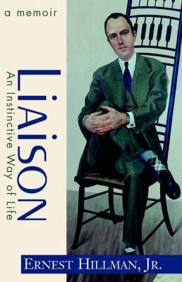 Liaison: An Instinctive Way of Life; A Memoir (Paperback)