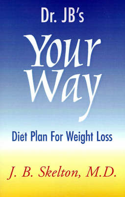 Dr. JB's Your Way Diet Plan for Weight Loss (Paperback)