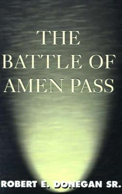 The Battle of Amen Pass (Paperback)