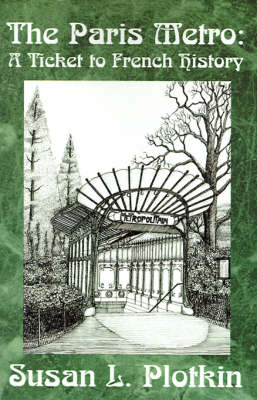 The Paris Metro: A Ticket to French History (Paperback)