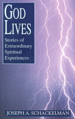 God Lives: Stories of Extraordinary Spiritual Experiences (Paperback)