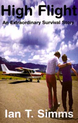 High Flight: An Extraordinary Survival Story (Paperback)