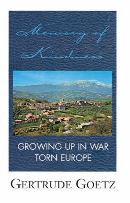 Memory of Kindness: Growing Up in War Torn Europe (Hardback)