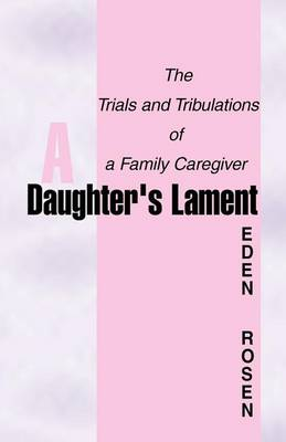 A Daughter's Lament: The Trials and Tribulations (Paperback)
