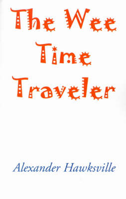 The Wee Time Traveler (Paperback)
