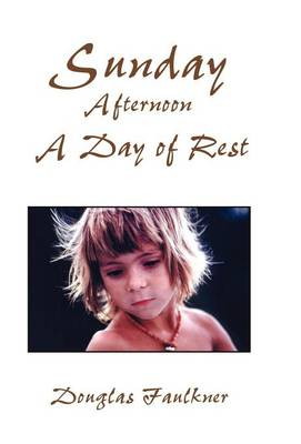 Sunday Afternoon a Day of Rest (Hardback)