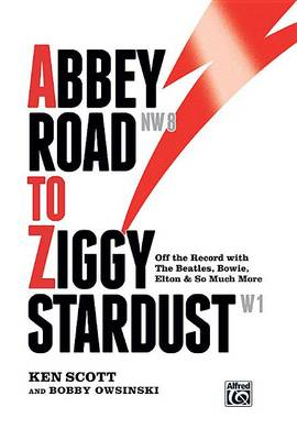 Abbey Road to Ziggy Stardust: Off the Record with the Beatles, Bowie, Elton & So Much More (Sheet music)
