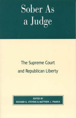 Sober as a Judge: The Supreme Court and Republican Liberty (Hardback)