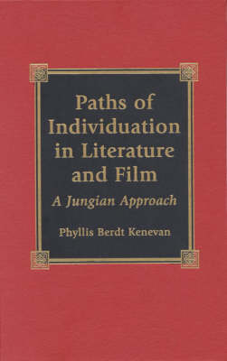 Paths of Individuation in Literature and Film: A Jungian Approach (Hardback)