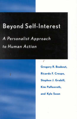 Beyond Self-Interest: A Personalist Approach to Human Action - Religion, Politics & Society in the New Millennium (Paperback)
