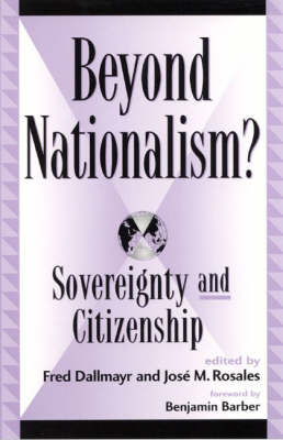 Beyond Nationalism?: Sovereignty and Citizenship - Global Encounters: Studies in Comparative Political Theory (Paperback)
