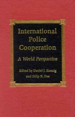 International Police Cooperation: A World Perspective - International Police Executive Symposia (Hardback)