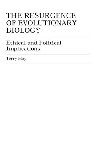 The Resurgence of Evolutionary Biology: Ethical and Political Implications (Hardback)