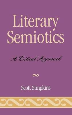 Literary Semiotics: A Critical Approach (Hardback)