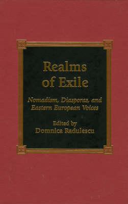 Realms of Exile: Nomadism, Diasporas, and Eastern European Voices (Hardback)