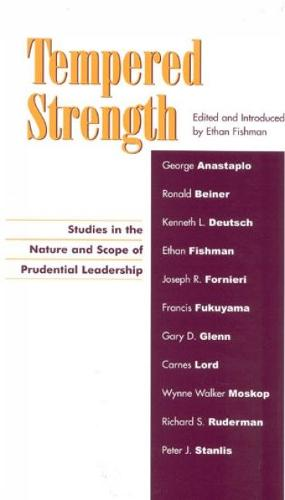Tempered Strength: Studies in the Nature and Scope of Prudential Leadership (Hardback)
