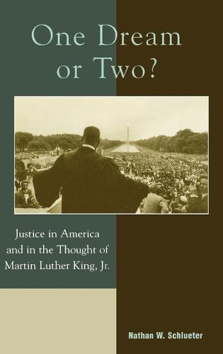 One Dream or Two?: Justice in America and in the Thought of Martin Luther King Jr (Hardback)