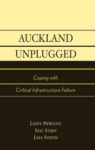 Auckland Unplugged: Coping with Critical Infrastructure Failure (Hardback)