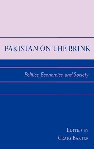 Pakistan on the Brink: Politics, Economics, and Society (Hardback)