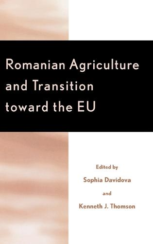 Romanian Agriculture and Transition Toward the EU - Rural Economies in Transition (Hardback)