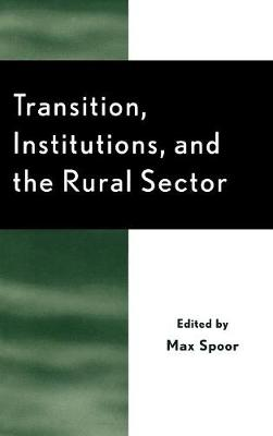 Transition, Institutions and the Rural Sector - Rural Economies in Transition (Hardback)
