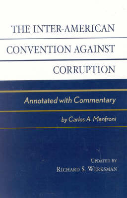 The Inter-American Convention against Corruption: Annotated with Commentary (Hardback)