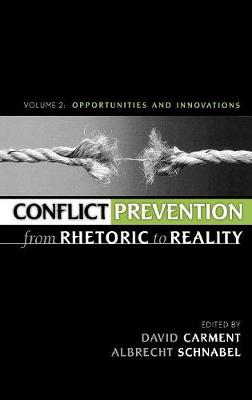 Conflict Prevention from Rhetoric to Reality: Opportunities and Innovations v. 2: Opportunities and Innovations (Hardback)